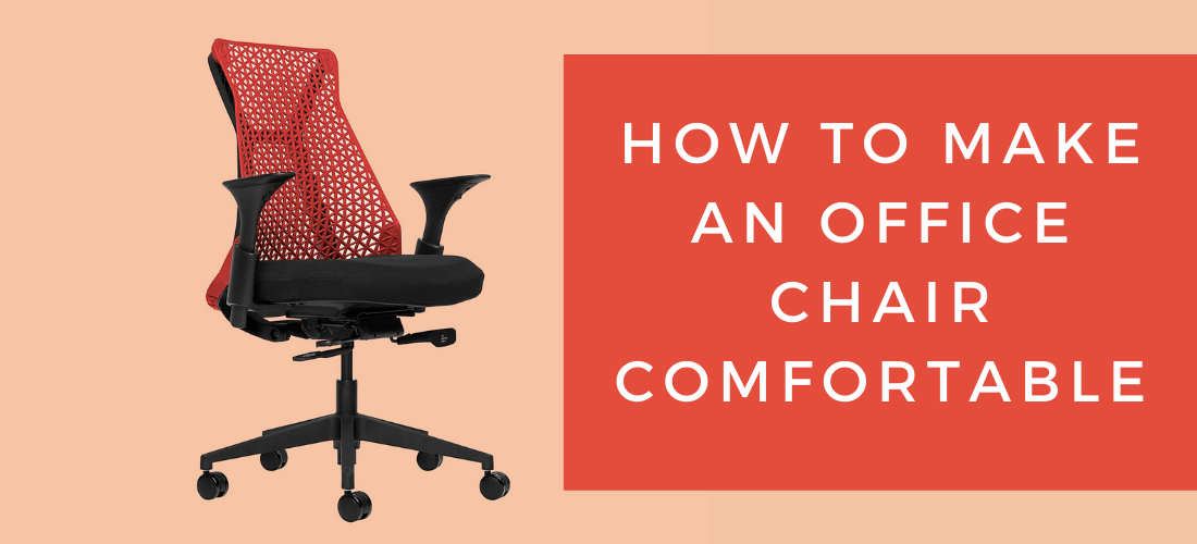 How To Make Office Chair More Comfortable